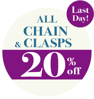 ALL CHAIN & CLASPS 20% OFF